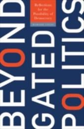Beyond Gated Politics: Reflections for the Possibility of Democracy 3474761