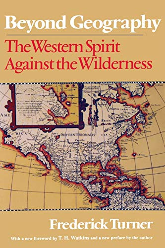 Beyond Geography: The Western Spirit Against the Wilderness 9780813519098