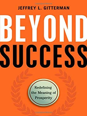 Beyond Success: Redefining the Meaning of Prosperity 9780814413364