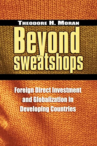Beyond Sweatshops: Foreign Direct Investment and Globalization in Developing Countries 9780815706151
