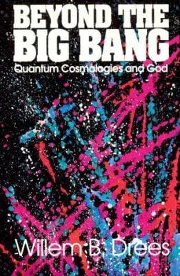 Beyond the Big Bang: Quantum Cosmologies and God 9780812691184
