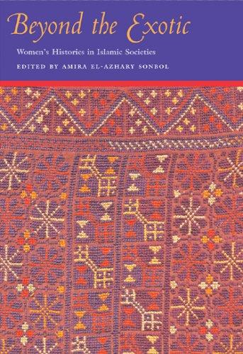Beyond the Exotic: Women's Histories in Islamic Societies 9780815630555