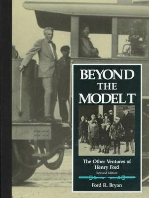 Beyond the Model T: The Other Ventures of Henry Ford 9780814327043