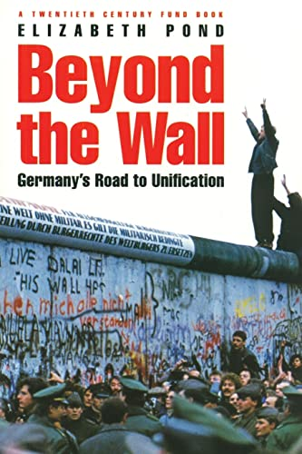 Beyond the Wall: Germany's Road to Unification 9780815771555