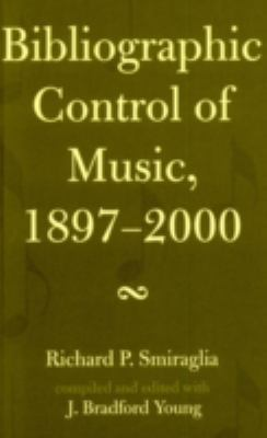 Bibliographic Control of Music, 1897-2000 9780810851337