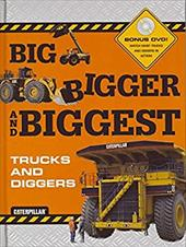 Big, Bigger, and Biggest Trucks and Diggers [With DVD] 3393604