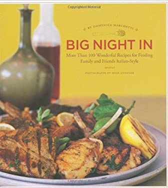 Big Night in: More Than 100 Wonderful Recipes for Feeding Family and Friends Italian Style 9780811859295