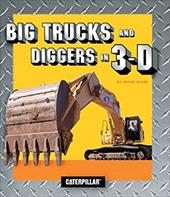 Big Trucks and Diggers in 3-D [With 3D Glasses] 3390615