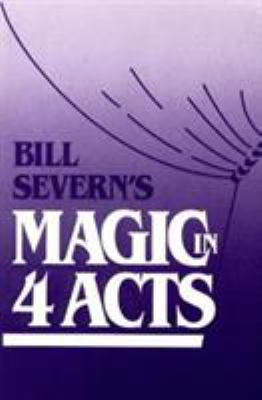 Bill Severn's Magic in Four Acts 9780811725361