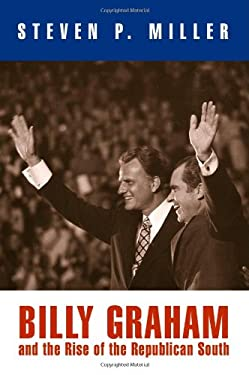Billy Graham and the Rise of the Republican South 9780812241518