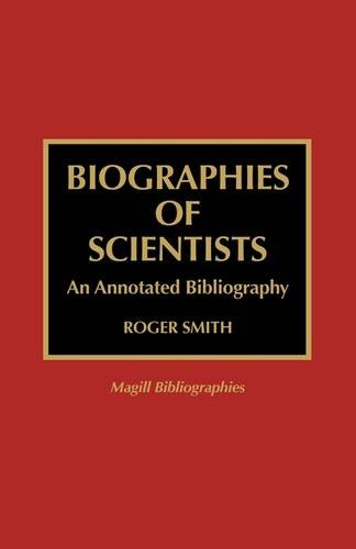Biographies of Scientists: An Annotated Bibliography 9780810833845