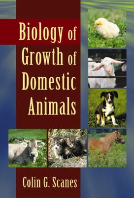 Biology of Growth of Domestic Animals 9780813829067