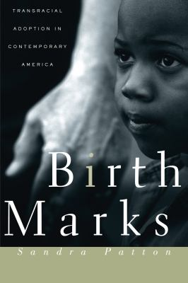 Birthmarks: Transracial Adoption in Contemporary America 9780814766828