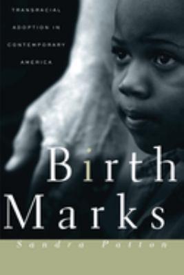 Birthmarks: Transracial Adoption in Contemporary America 9780814766811