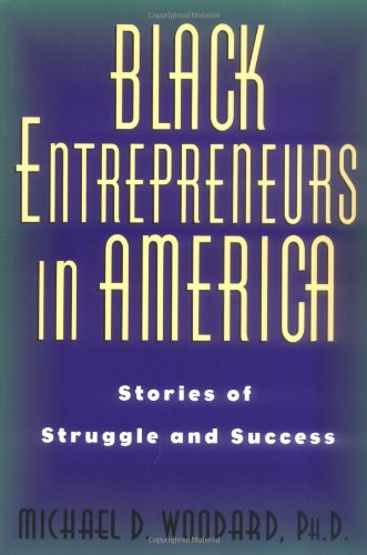 Black Entrepreneurs in America: Stories of Struggle and Success 9780813525471