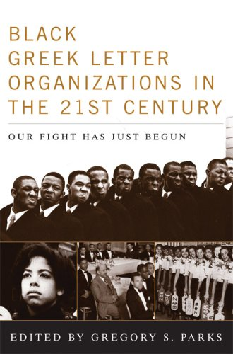 Black Greek-Letter Organizations in the Twenty-First Century: Our Fight Has Just Begun 9780813124919