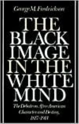 The Black Image in the White Mind Black Image in the White Mind Black Image in the White Mind Black Image in the White Mind Black Image in T: The Deba 9780819561886