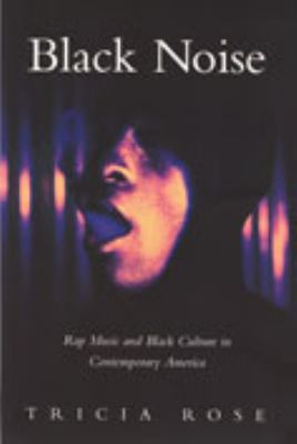 Black Noise: Rap Music and Black Culture in Contemporary America 9780819562753