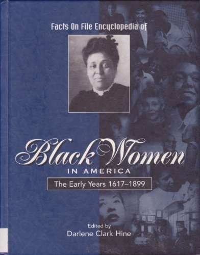 Black Women in America: The Early Years, 1617-1899 9780816034253