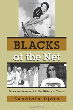 Blacks at the Net: Black Achievement in the History of Tennis, Volume 2 9780815608981
