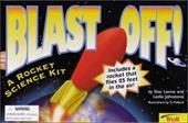 Blast Off! a Rocket Science Kit [With Rocket] 3478508