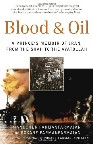 Blood & Oil: A Prince's Memoir of Iran, from the Shah to the Ayatollah 9780812975086