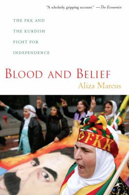 Blood and Belief: The PKK and the Kurdish Fight for Independence 9780814795873