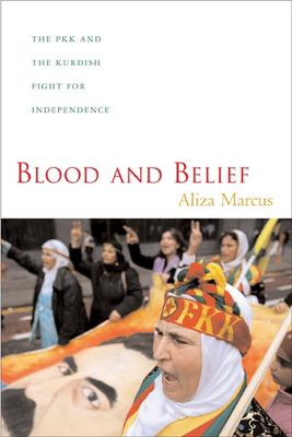 Blood and Belief: The PKK and the Kurdish Fight for Independence 9780814757116