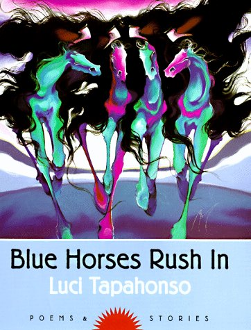 Blue Horses Rush in: Poems and Stories 9780816517282