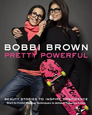 Bobbi Brown Pretty Powerful 9780811877046