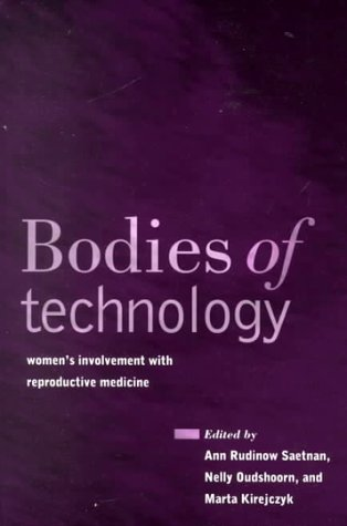 Bodies of Technology: Women's Involvement with Reproductive Medicine 9780814250501