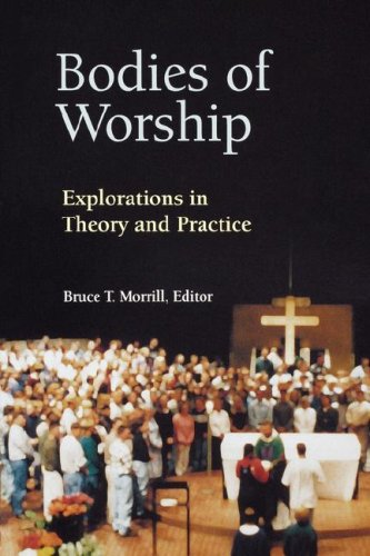 Bodies of Worship: Explorations in Theory and Practice 9780814625293