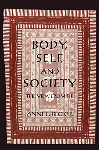 Body, Self, and Society: The View from Fiji 9780812213973