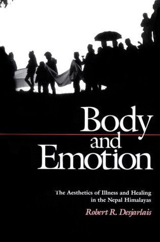 Body and Emotion: The Aesthetics of Illness and Healing in the Nepal Himalayas 9780812214345