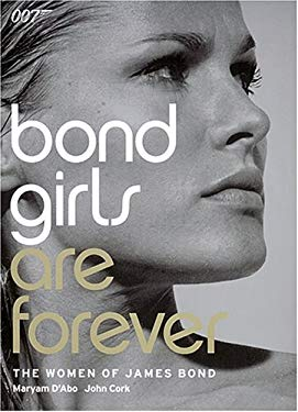 Bond Girls Are Forever: The Woman of James Bond 9780810982512