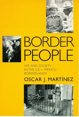 Border People: Life and Society in the U.S.-Mexico Borderlands 9780816513963