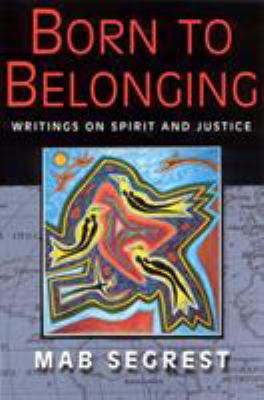 Born to Belonging: Writings on Spirit and Justice 9780813531014