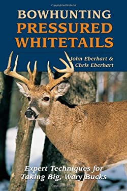 Bowhunting Pressured Whitetails 9780811728195
