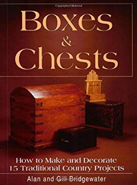 Boxes and Chests: How to Make and Decorate 15 Traditional Country Projects 9780811725590