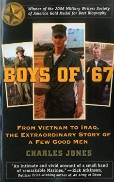 Boys of '67: From Vietnam to Iraq, the Extraordinary Story of a Few Good Men 9780811733946