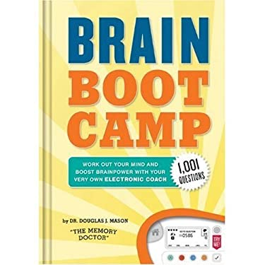 Brain Boot Camp: Work Out Your Mind and Boost Brainpower with Your Very Own Electronic Coach [With Electronic Coach] 9780811869096
