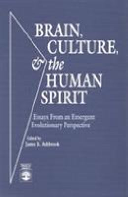 Brain, Culture, and the Human Spirit: Essays from an Emergent Evolutionary Perspective 9780819188540
