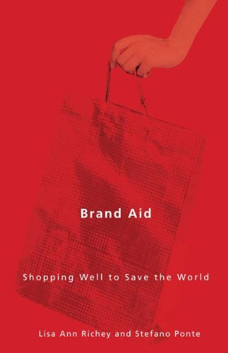 Brand Aid: Shopping Well to Save the World 9780816665464