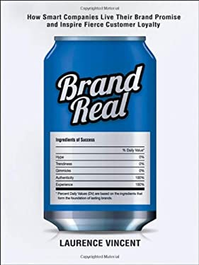 Brand Real: How Smart Companies Live Their Brand Promise and Inspire Fierce Customer Loyalty 9780814416761