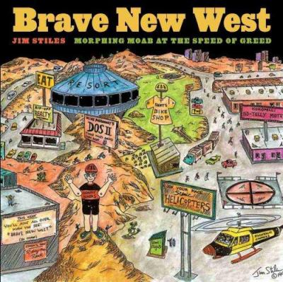 Brave New West: Morphing Moab at the Speed of Greed