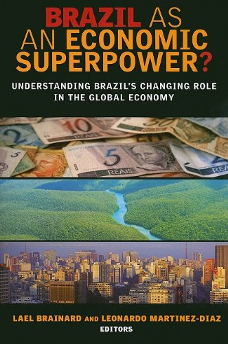 Brazil as an Economic Superpower?: Understanding Brazil's Changing Role in the Global Economy 9780815702962