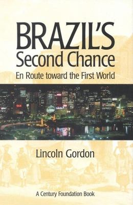 Brazil's Second Chance: En Route Toward the First World 9780815700326