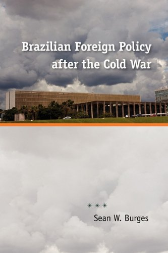 Brazilian Foreign Policy After the Cold War 9780813037295