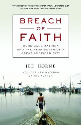 Breach of Faith: Hurricane Katrina and the Near Death of a Great American City 9780812976502