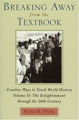 Breaking Away from the Textbook: Creative Ways to Teach World History 9780810837607